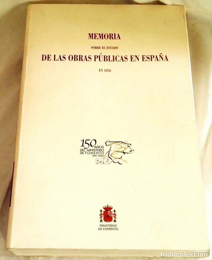 MEMORIA SOBRE EL ESTADO DE LAS OBRAS PÚBLICAS EN ESPAÑA EN 1856 - FACSIMIL 2001 (Libros de Segunda Mano - Ciencias, Manuales y Oficios - Otros)