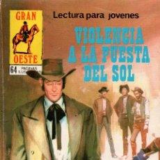 Libros de segunda mano: VIOLENCIA A LA PUESTA DEL SOL .GRAN OESTE.REVISTA GRÁFICA SEMANAL.PRODUCCIONES EDITORIALES,S.A.1974.. Lote 113061827
