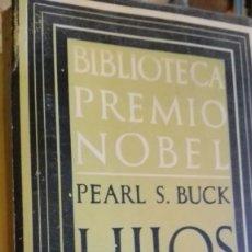 Libros de segunda mano: HIJOS. POR: PEARL S. BUCK. BIBLIOTECA PREMIO NOBEL. EDT. ZIG- ZAG.1940 LA BUENA TIERRA. PEARL S. BU. Lote 113066811