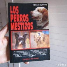 Libros de segunda mano: LOS PERROS MESTIZOS AMELIA DURANTE-EDITORIAL VECCHI. Lote 113080483