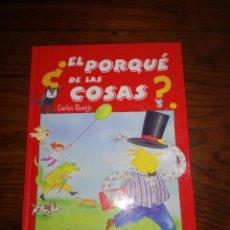 Libros de segunda mano: EL PORQUE DE LAS COSAS .CARLOS REVIEJO. ILUSTRACIONES TERESA NOVOA .EDICIONES SUSAETA. Lote 113127407