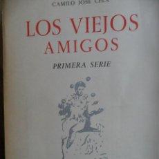 Libros de segunda mano: LOS VIEJOS AMIGOS. CAMILO JOSÉ CELA. 1ª EDICIÓN. EDITORIAL NOGUER. BARCELONA, 1960. Lote 113142127