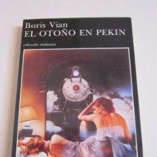 Libros de segunda mano: BORIS VIAN. EL OTOÑO EN PEKIN. TUSQUETS, 1989. Lote 113146283