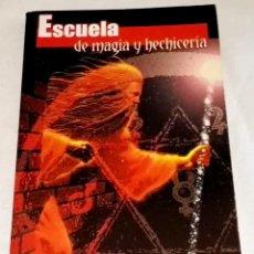 Libros de segunda mano: ESCUELA DE MAGIA Y HECHICERÍA; LUIS G. LA CRUZ - AMÉRICA IBÉRICA 2002. Lote 113153135