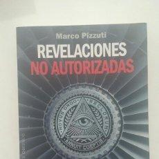 Libros de segunda mano: REVELACIONES NO AUTORIZADAS - MARCO PIZZUTI. Lote 113154415