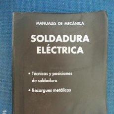 Libros de segunda mano: SOLDADURA ELÉCTRICA CEAC. Lote 113159795