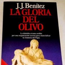Libros de segunda mano: LA GLORIA DEL OLIVO; J.J. BENÍTEZ - PLANETA 1992. Lote 113161475