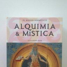 Libros de segunda mano: ALQUIMIA Y MISTICA: EL MUSEO HERMETICO - ALEXANDER ROOB . Lote 113166183