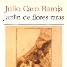 Libros de segunda mano: JULIO CARO BAROJA - JARDIN DE FLORES RARAS - SEIX BARRAL. Lote 113197115