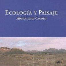 Libros de segunda mano: ECOLOGÍA Y PAISAJE MIRADAS DESDE CANARIAS, . Lote 113212351