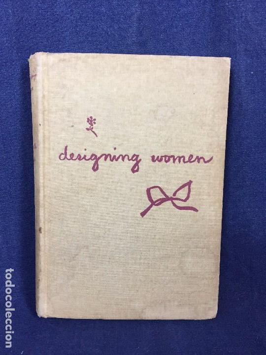DESIGNING WOMEN THE ART TECHNIQUE AND COST OF BEING BEATIFUL MARGARETTA BYERS 1938 (Libros de Segunda Mano - Ciencias, Manuales y Oficios - Otros)