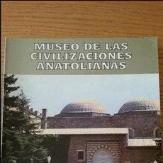 Libros de segunda mano: MUSEO DE LAS CIVILIZACIONES ANATOLIANAS.TAPA BLANDA, 255 PAGINAS. Lote 113258971