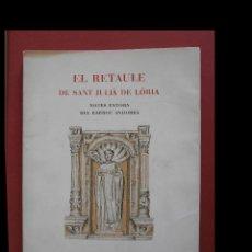 Libros de segunda mano: EL RETAULE DE SANT JULIÀ DE LÒIRA. NOTES ENTORN DEL BARROC ANDORRÀ. JOAN RIERA SIMÓ. Lote 113259159