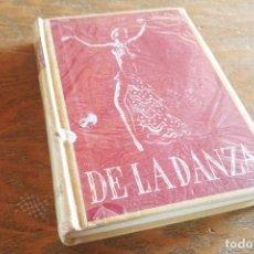 Libros de segunda mano: DE LA DANZA - SEBASTIÁN GASCH I PEDRO PRUNA - 1946. Lote 113259187