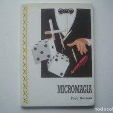 Libros de segunda mano: LIBRERIA GHOTICA. FRED NORMAN. MICROMAGIA. 1990. MUY ILUSTRADO. MAGIA.. Lote 113264395