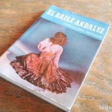 Libros de segunda mano: EL BAILE ANDALUZ - JOSÉ M.CABALLERO BONALD - 1957 - 1ª EDICIÓN. Lote 126857263