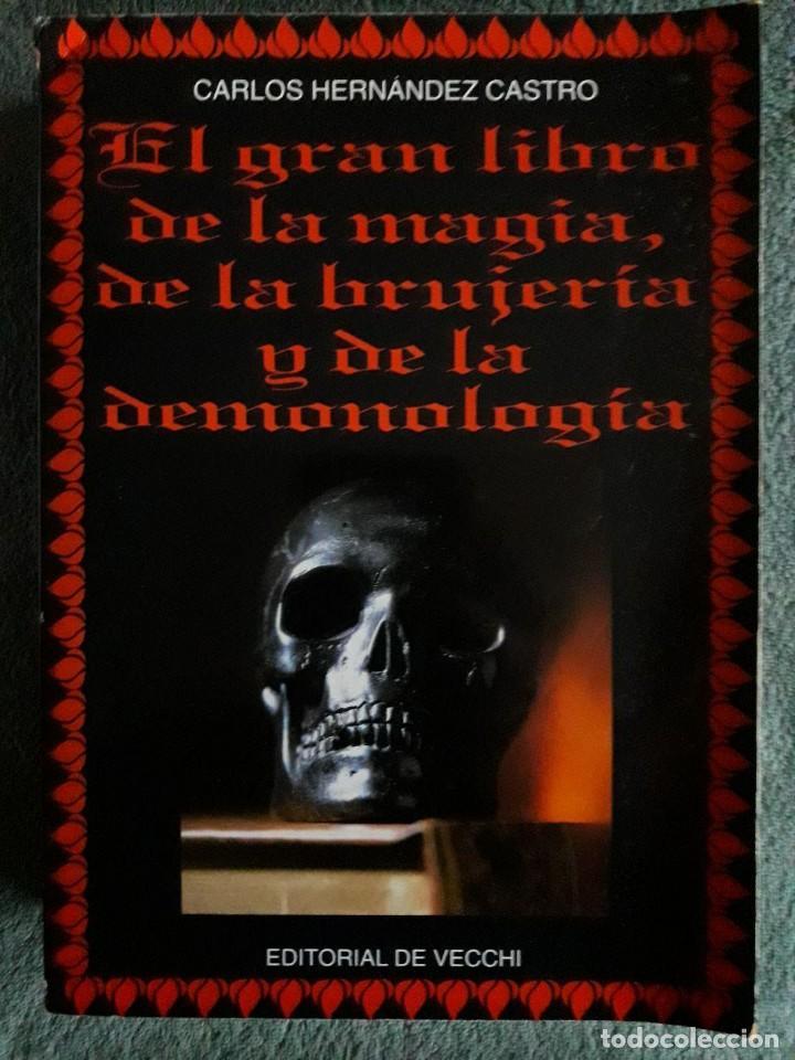 EL GRAN LIBRO DE LA MAGIA, DE LA BRUJERIA Y DE LA DEMONOLOGIA / CARLOS HERNANDEZ CASTRO / EDI. DE VE (Libros de Segunda Mano - Parapsicología y Esoterismo - Otros)