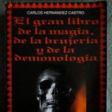 Libros de segunda mano: EL GRAN LIBRO DE LA MAGIA, DE LA BRUJERIA Y DE LA DEMONOLOGIA / CARLOS HERNANDEZ CASTRO / EDI. DE VE. Lote 113277743