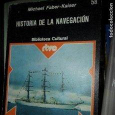Libros de segunda mano: HISTORIA DE LA NAVEGACIÓN, MICHAEL FABER-KAISER, ED. PLANETA. Lote 113283651