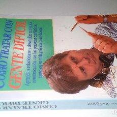 Libros de segunda mano: COMO TRATAR CON GENTE DIFICIL-NORA RODRIGUEZ-GUIA PARA LLEVARSE BIEN CON TODO EL MUNDO. Lote 113284091