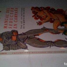 Libros de segunda mano: MANUAL DEL SEDUCTOR EN CAMPAÑA-ALAIN PAUCARD-GRIJALBO 1990. Lote 113285335