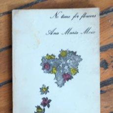 Libros de segunda mano: ANA MARÍA MOIX: NO TIME FOR FLOWERS. Lote 113287679