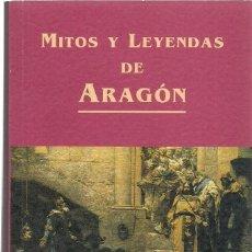 Libros de segunda mano: JOSÉ LUIS CORRAL LAFUENTE: MITOS Y LEYENDAS DE ARAGÓN. (LEYERE EDS., 2002) . Lote 113287691