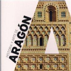 Libros de segunda mano: JOSÉ LUIS CORRAL : HISTORIA Y ARTE DE ARAGÓN. COMENTARIOS DE ARTE: JOSÉ Mª FAERNA. (ART DUOMO, 2016). Lote 113287815