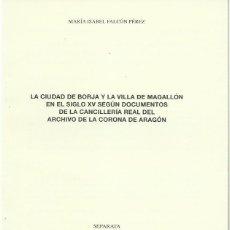 Libros de segunda mano: MARÍA ISABEL FALCÓN PÉREZ : LA CIUDAD DE BORJA Y LA VILLA DE MAGALLÓN EN EL SIGLO XIV SEGÚN.... Lote 113288219