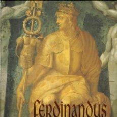 Libros de segunda mano: FERDINANDUS REX HISPANIARUM. PRINCIPE DEL RENACIMIENTO. CATÁLOGO. RICARDO CENTELLAS SALAMERO (COORD). Lote 113289223
