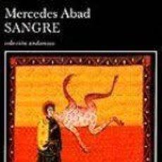 Libros de segunda mano: SANGRE. MERCEDES ABAD.. Lote 113292991