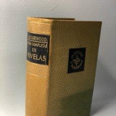 Libros de segunda mano: J.O. CURWOOD OBRAS COMPLETAS. NOVELAS III CLÁSICOS MODERNOS. Lote 113295571