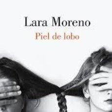 Libros de segunda mano: PIEL DE LOBO . LARA MORENO.. Lote 113298559
