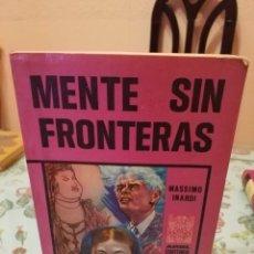 Libros de segunda mano: MENTE SIN FRONTERAS-MASSIMO INARDI-1ª EDICIÓN-1976-ARIEL ESOTÉRICA. Lote 113300074
