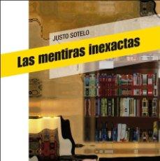 Libros de segunda mano: LAS MENTIRAS INEXACTAS. DEDICADO Y FIRMADO POR AUTOR A MANO.. Lote 113300947