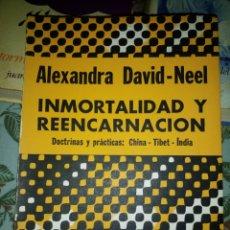 Libros de segunda mano: INMORTALIDAD Y REENCARNACIÓN: DOCTRINAS Y PRÁCTICAS:CHINA-TIBET-INDIA-ALEXANDRA DAVID-NEEL-1973. Lote 113301668