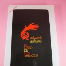 Libros de segunda mano: LIBRO-EL LIBRO DE LOS ABRAZOS-EDUARDO GALEANO-SIGLOXXI DE ESPAÑA EDITORES-MADRID-2001-11ª EDICIÓN. Lote 113302363