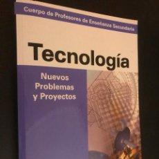 Libros de segunda mano: CUERPO DE PROFESORES DE ENSEÑANZA SECUNDARIA. NUEVOS PROBLEMAS Y PROYECTOS DE TECNOLOGÍA. Lote 113302719