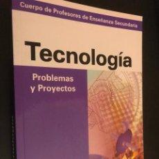 Libros de segunda mano: TECNOLOGIA, PROBLEMAS Y PROYECTOS. CUERPO DE PROFESORES DE ENSEÑANZA SECUNDARIA. JUAN CARLOS TEJERO. Lote 113302827