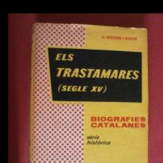 Libros de segunda mano: ELS TRASTAMARES (SEGLE XV). J. VICENS I VIVES. Lote 113322947