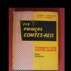 Libros de segunda mano: ELS PRIMERS COMTES-REIS. E. BAGUÉ-J. CABESTANY- PERCY E. SCHRAMM. Lote 113324055