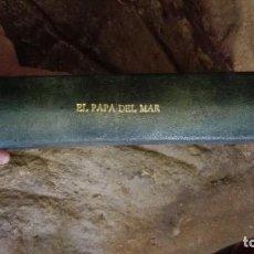 Libros de segunda mano: EL PAPA DEL MAR. VICENTE BLASCO IBÁÑEZ. . Lote 113324275