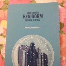 Libros de segunda mano: BENIDORM. DIARIO DE UN ARTISTA (TOMÁS RUIZ RIVAS). Lote 236058420