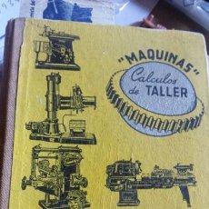 Libros de segunda mano: MAQUINAS CALCULOS DE TALLER. Lote 113337850