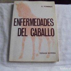 Libros de segunda mano: ENFERMEDADES DEL CABALLO.G.POMMIER.EDITORIAL ACRIBIA ZARAGOZA 1980. Lote 113338339