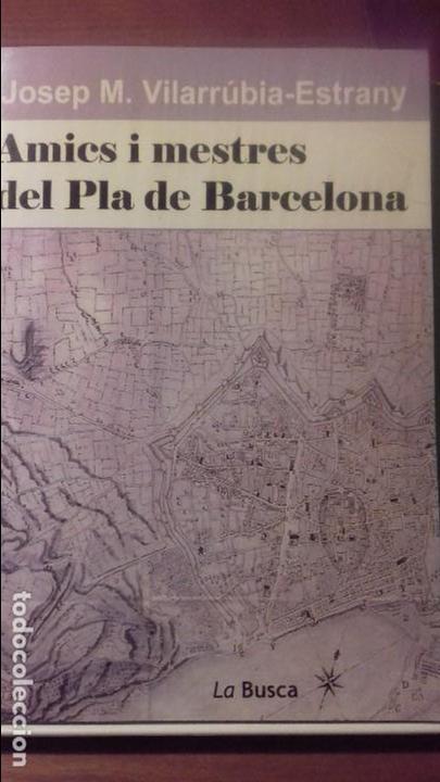 AMICS I MESTRES DEL PLA DE BARCELONA. JOSEP MARIA VILARRUBIA (Libros de Segunda Mano - Bellas artes, ocio y coleccionismo - Otros)