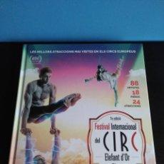 Libros de segunda mano: FESTIVAL INTERNACIONAL DEL CIRC. ELEFANT D'OR. EDICIO ANIVERSARI. (FIRMADO POR LOS ARTISTAS). Lote 113341507