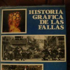Libros de segunda mano: HISTORIA GRAFICA DE LAS FALLAS:DESFILIS,FINEZAS,PENALBA LUIS VIDAL, TEXTO.V.CORELLA,1983,275 P 90039. Lote 113395959