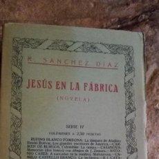 Libros de segunda mano: JESÚS EN LA FÁBRICA. NOVELA. - SANCHEZ DIAZ, R.-. Lote 113396571