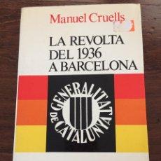 Libros de segunda mano: LIBRO LA REVOLTA DEL 1936 A BARCELONA. GENERALITAT DE CATALUNYA. MANUEL CRUELLS. Lote 113408046